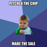 pitched the chip