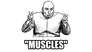 """""""Muscles"""""""