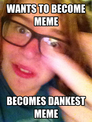 wants to become meme