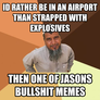 id rather be in an airport than strapped with explosives