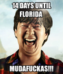 14 days until Florida
